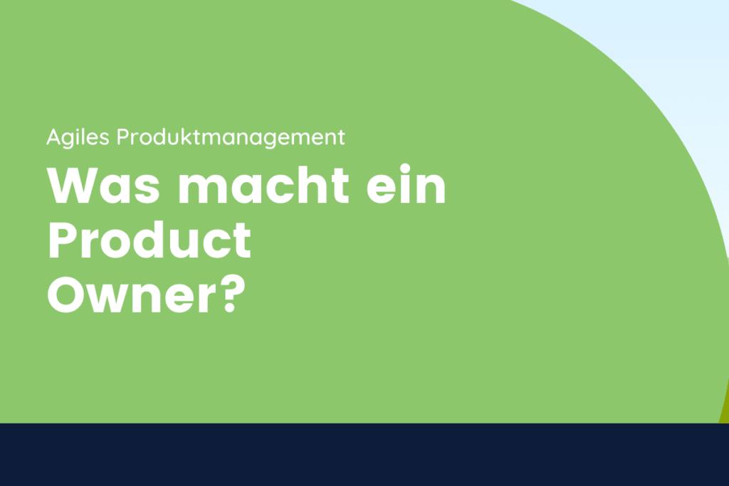 Was macht ein Product Owner