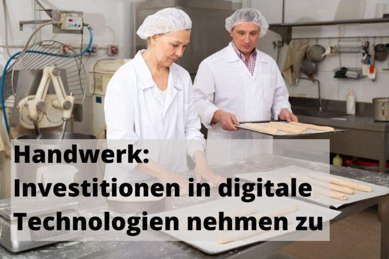 Handwerk Investitionen in digitale Technologien nehmen zu