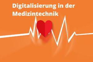 Chancen der Digitalisierung in der Medizintechnik