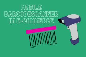 Mobile Barcodescanner im E-Commerce